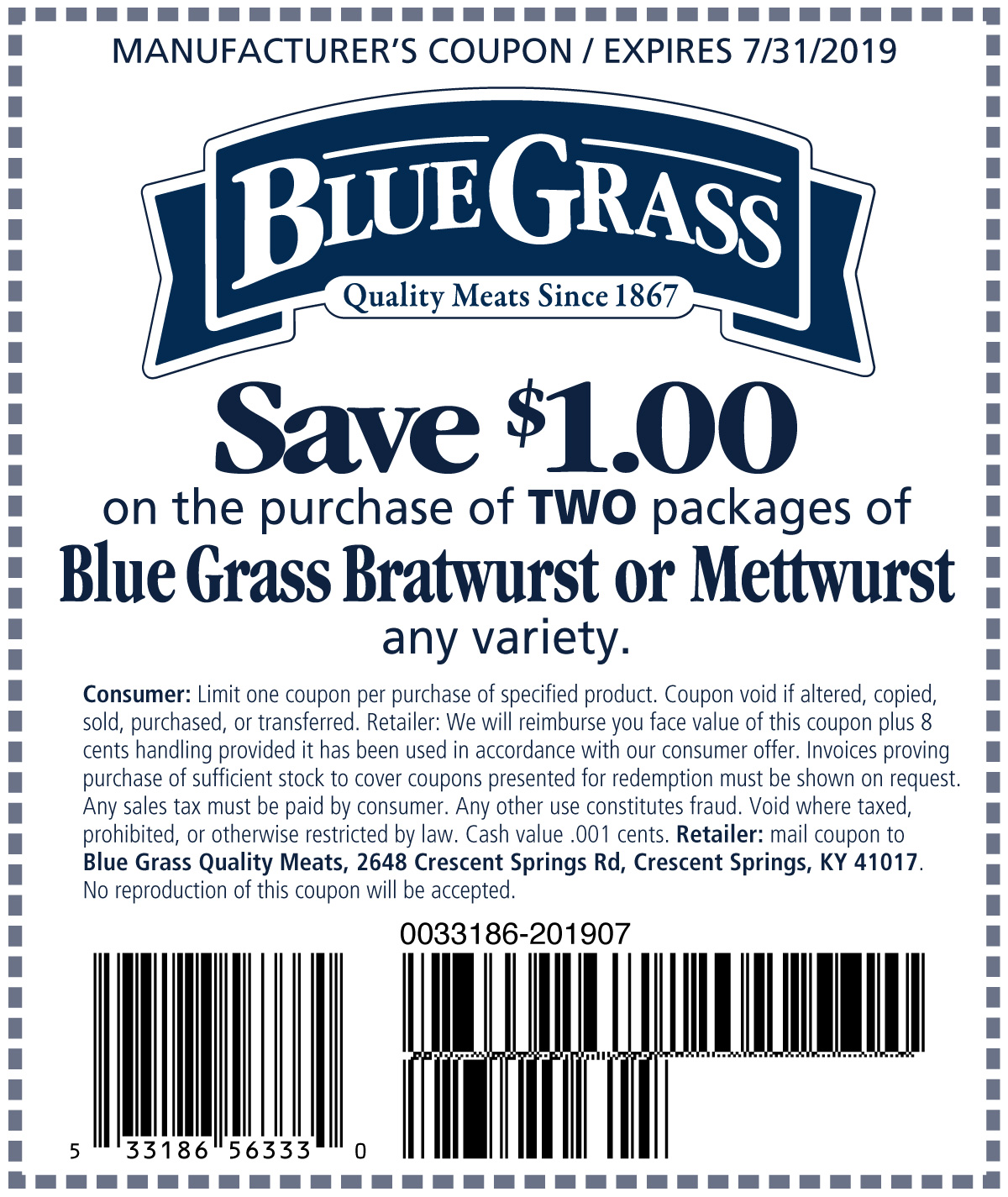 Save $1.00 on the purchase of TWO packages of Blue Grass Bratwurst or Mettwurst any variety.